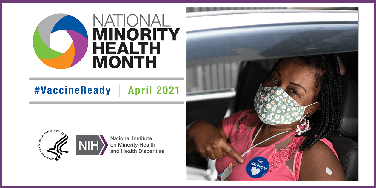 Graphic National Minority Health Month 2021 with a Black women showing her vaccination bandage
